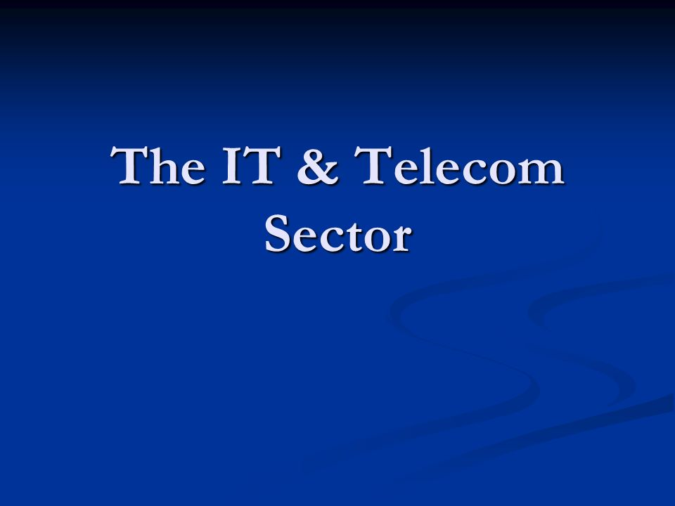 The IT & Telecom Sector