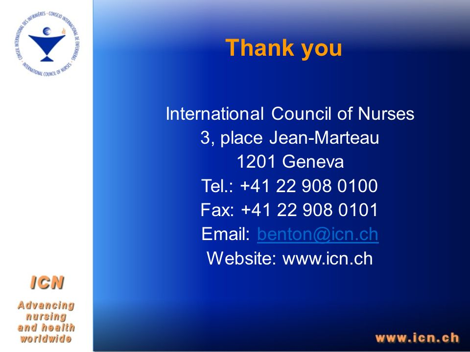 Thank you International Council of Nurses 3, place Jean-Marteau 1201 Geneva Tel.: Fax: Website: