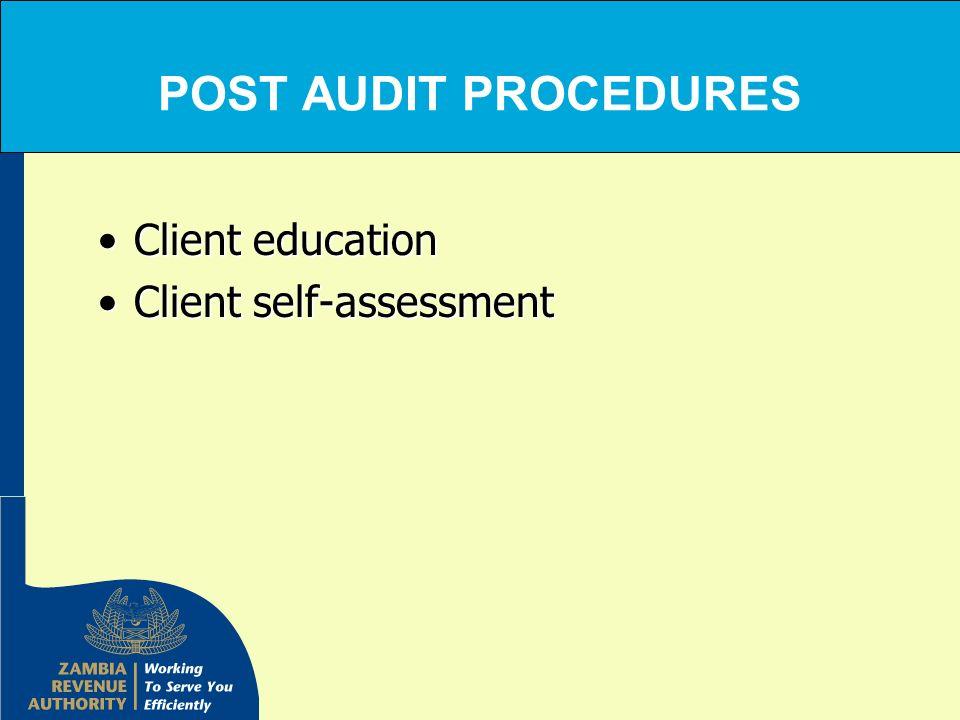 POST AUDIT PROCEDURES Client educationClient education Client self-assessmentClient self-assessment