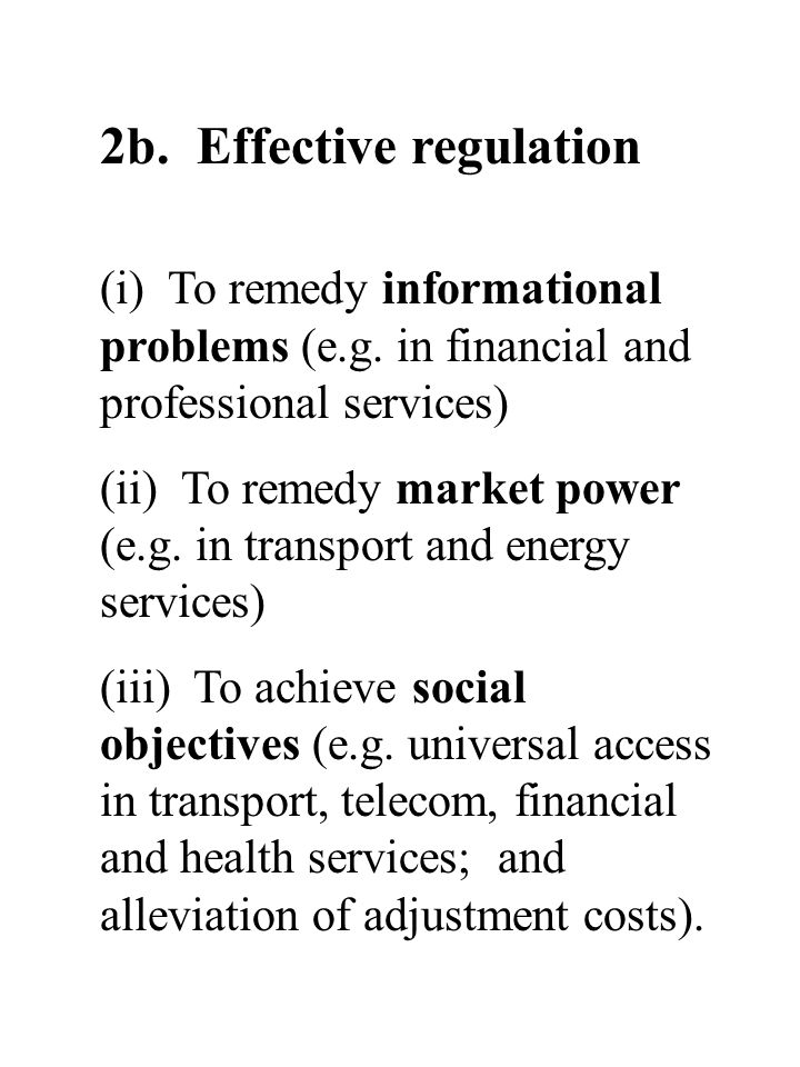 2b. Effective regulation (i) To remedy informational problems (e.g.