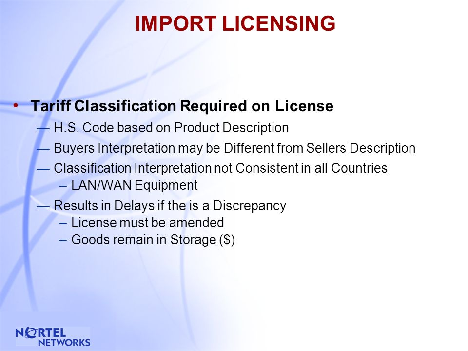 3 IMPORT LICENSING Required by some Countries prior to Import May be Reviewed by Many Government Departments Prior to Approval Administrative Burden A
