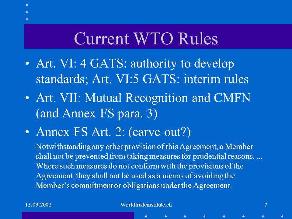 15.03.2002Worldtradeinstitute.ch7 Current WTO Rules Art.
