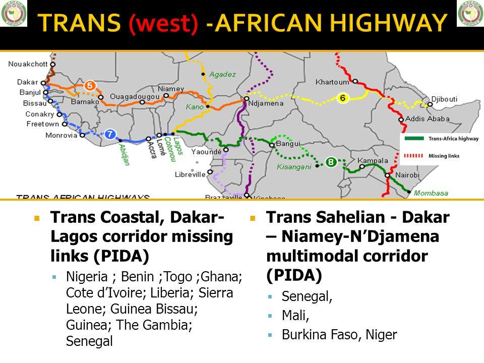 Trans Coastal, Dakar- Lagos corridor missing links (PIDA) Nigeria ; Benin ;Togo ;Ghana; Cote dIvoire; Liberia; Sierra Leone; Guinea Bissau; Guinea; Th