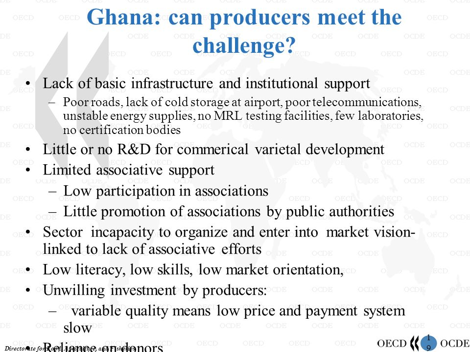 Directorate for Food, Agriculture, and Fisheries 1919 Ghana: can producers meet the challenge? Lack of basic infrastructure and institutional support