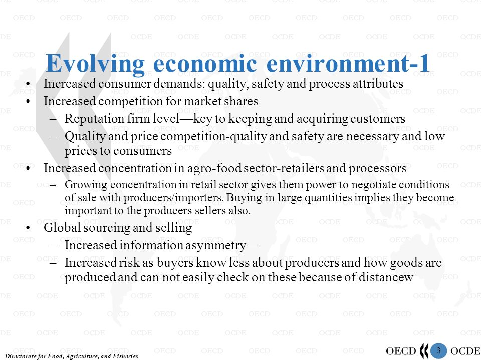 Directorate for Food, Agriculture, and Fisheries 3 Evolving economic environment-1 Increased consumer demands: quality, safety and process attributes