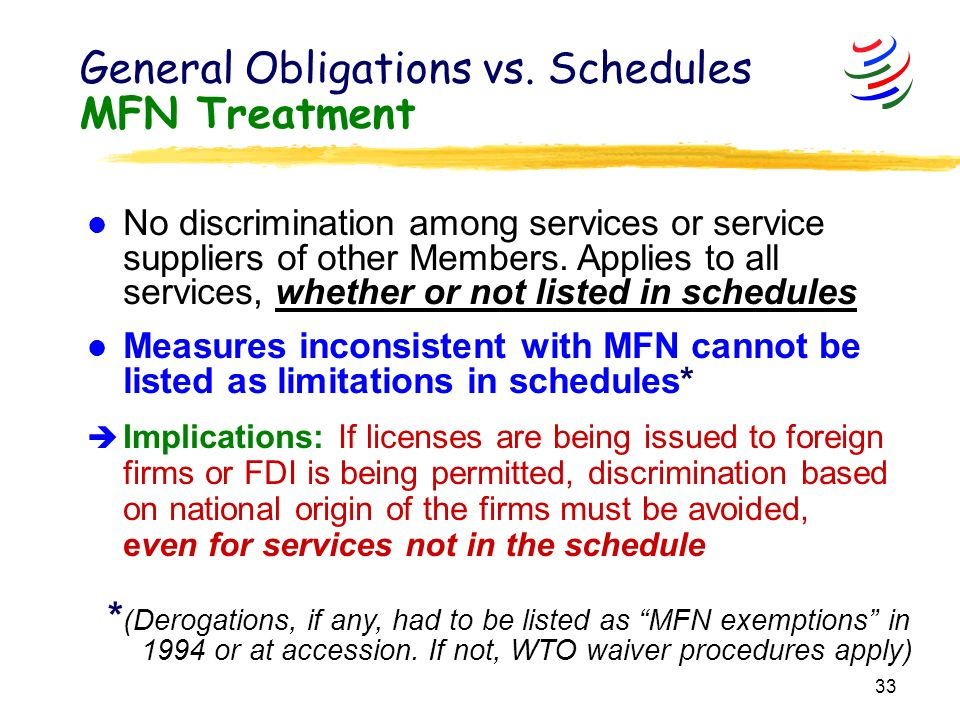 33 MFN Treatment l No discrimination among services or service suppliers of other Members.