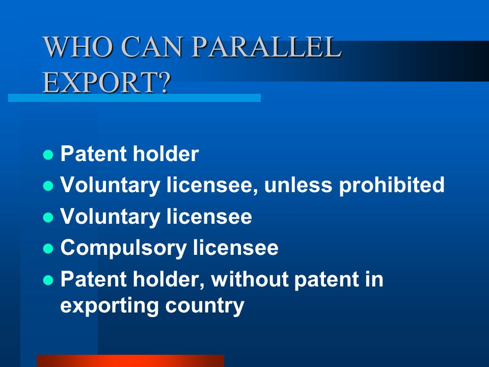 WHO CAN PARALLEL EXPORT.