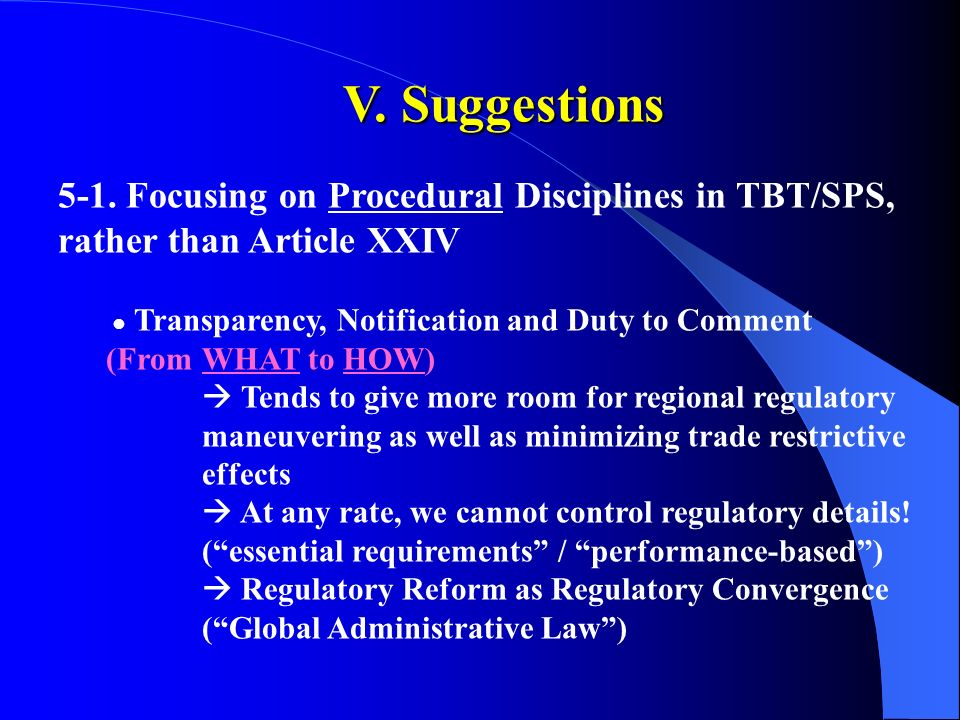 V. Suggestions 5-1. Focusing on Procedural Disciplines in TBT/SPS, rather than Article XXIV Transparency, Notification and Duty to Comment (From WHAT