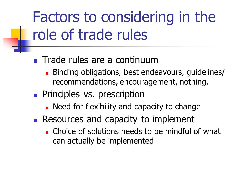 Your views What other factors are relevant to consideration of the role of trade rules.