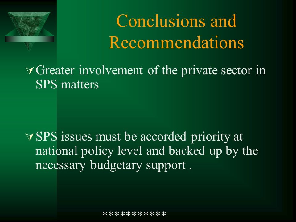 Conclusions and Recommendations Greater involvement of the private sector in SPS matters SPS issues must be accorded priority at national policy level