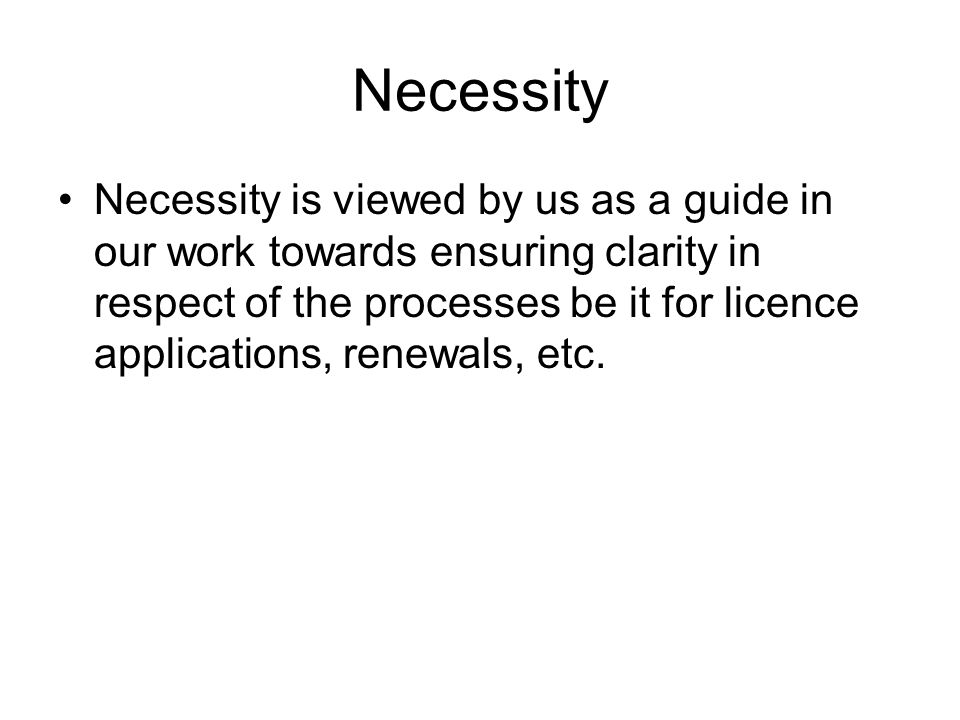 TRANSPARENCY With regard to licensing processes we support the following requirements: Based on objective and transparent criteria No more burdensome than necessary to ensure quality of service.