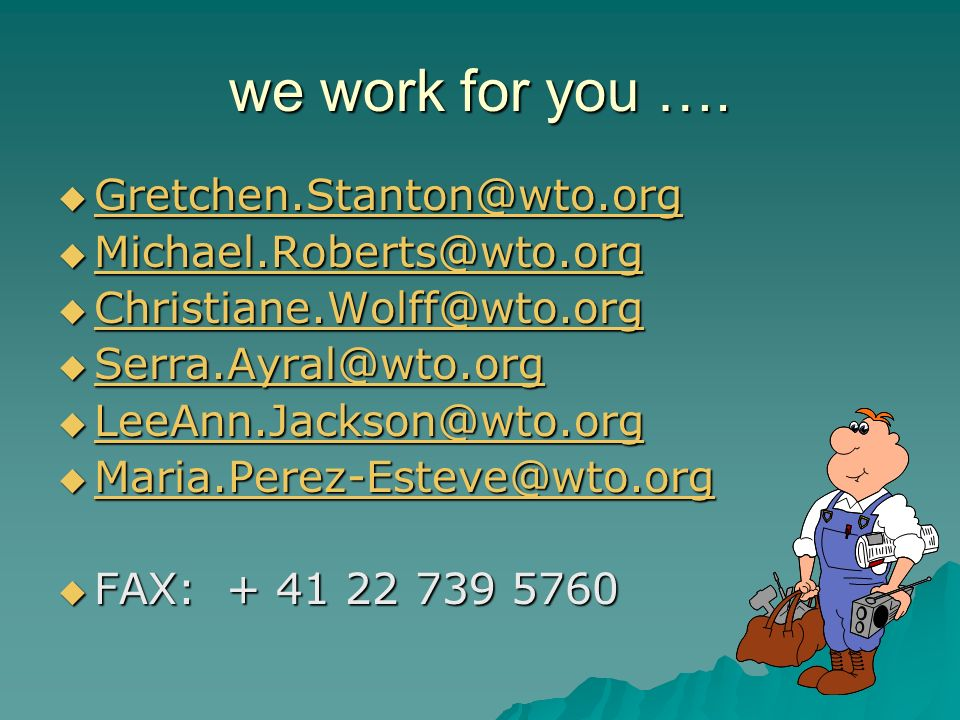 we work for you ….