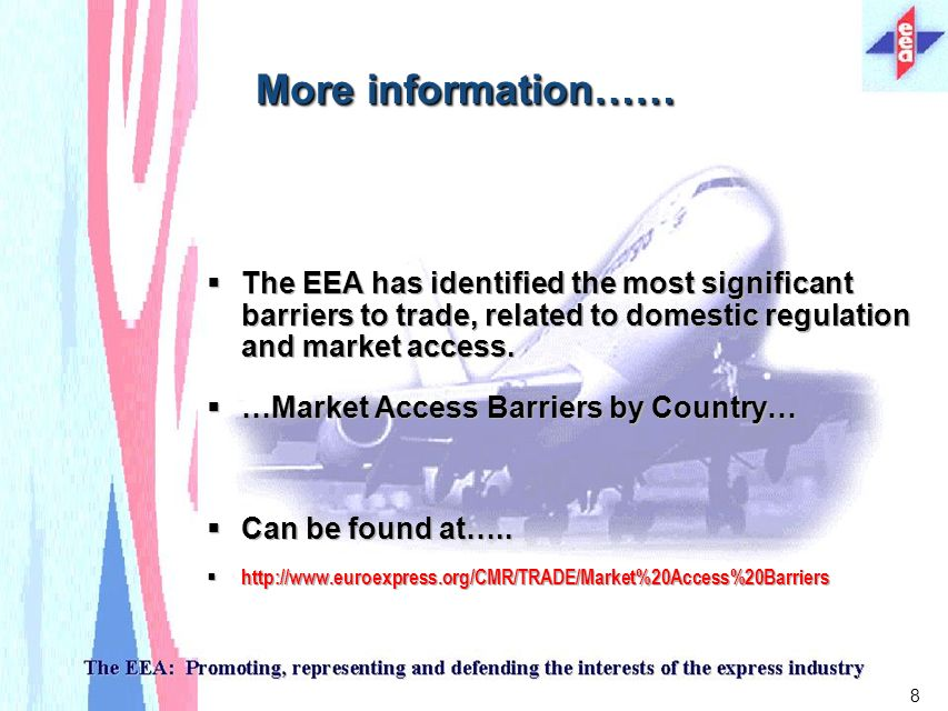 8 More information…… The EEA has identified the most significant barriers to trade, related to domestic regulation and market access.