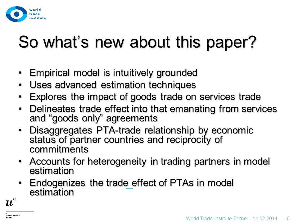 14.02.2014 5 World Trade Institute Berne However, empirical gravity literature is inconclusive on the… Trade effect e.g.