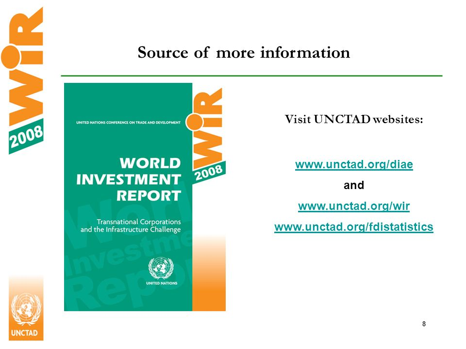 8 Source of more information Visit UNCTAD websites: www.unctad.org/diae and www.unctad.org/wir www.unctad.org/fdistatistics