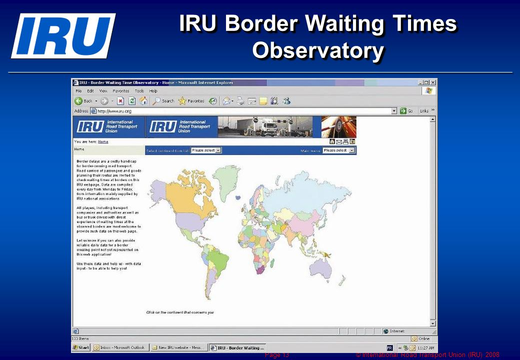© International Road Transport Union (IRU) 2008 Page 13 IRU Border Waiting Times Observatory