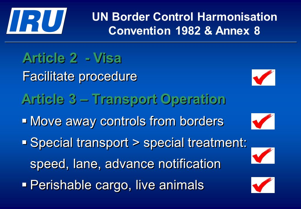 Article 3 – Transport Operation Move away controls from borders Special transport > special treatment: speed, lane, advance notification Perishable ca