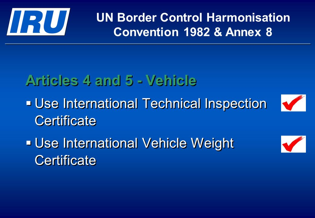 Articles 4 and 5 - Vehicle Use International Technical Inspection Certificate Use International Vehicle Weight Certificate Articles 4 and 5 - Vehicle