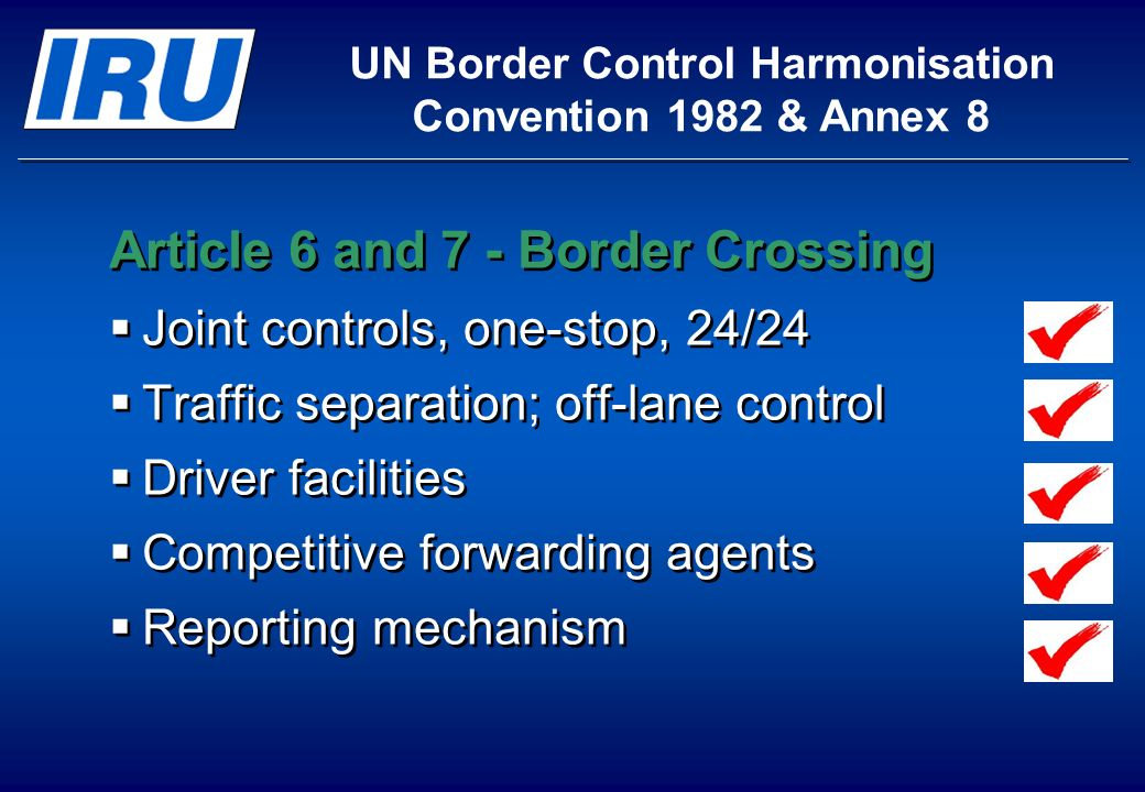 Article 6 and 7 - Border Crossing Joint controls, one-stop, 24/24 Traffic separation; off-lane control Driver facilities Competitive forwarding agents