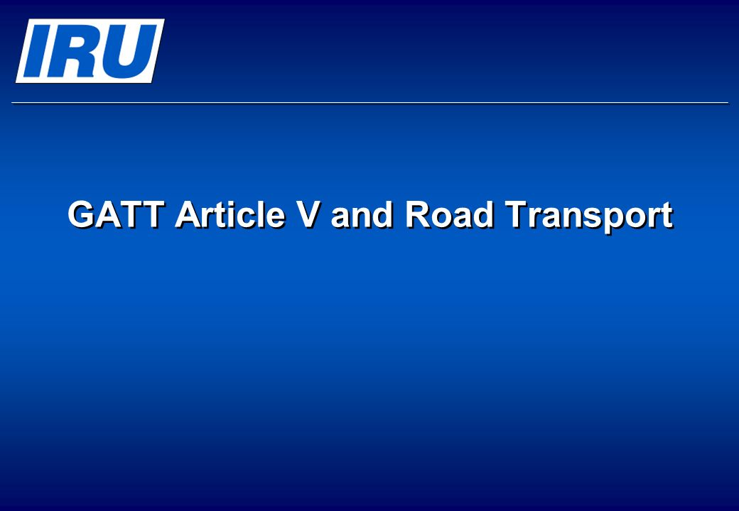 GATT Article V and Road Transport