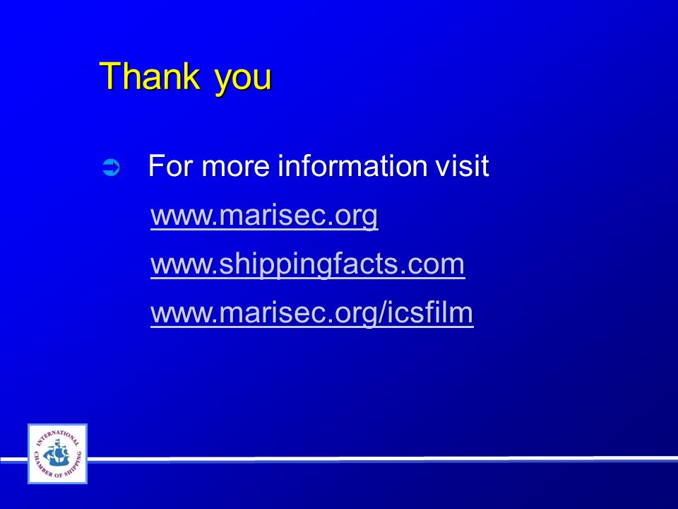 Thank you Thank you For more information visit www.marisec.org www.shippingfacts.com www.marisec.org/icsfilm For more information visit www.marisec.org www.shippingfacts.com www.marisec.org/icsfilm
