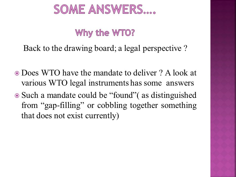 Back to the drawing board; a legal perspective . Does WTO have the mandate to deliver .