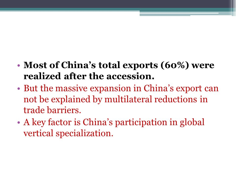 Most of Chinas total exports (60%) were realized after the accession.