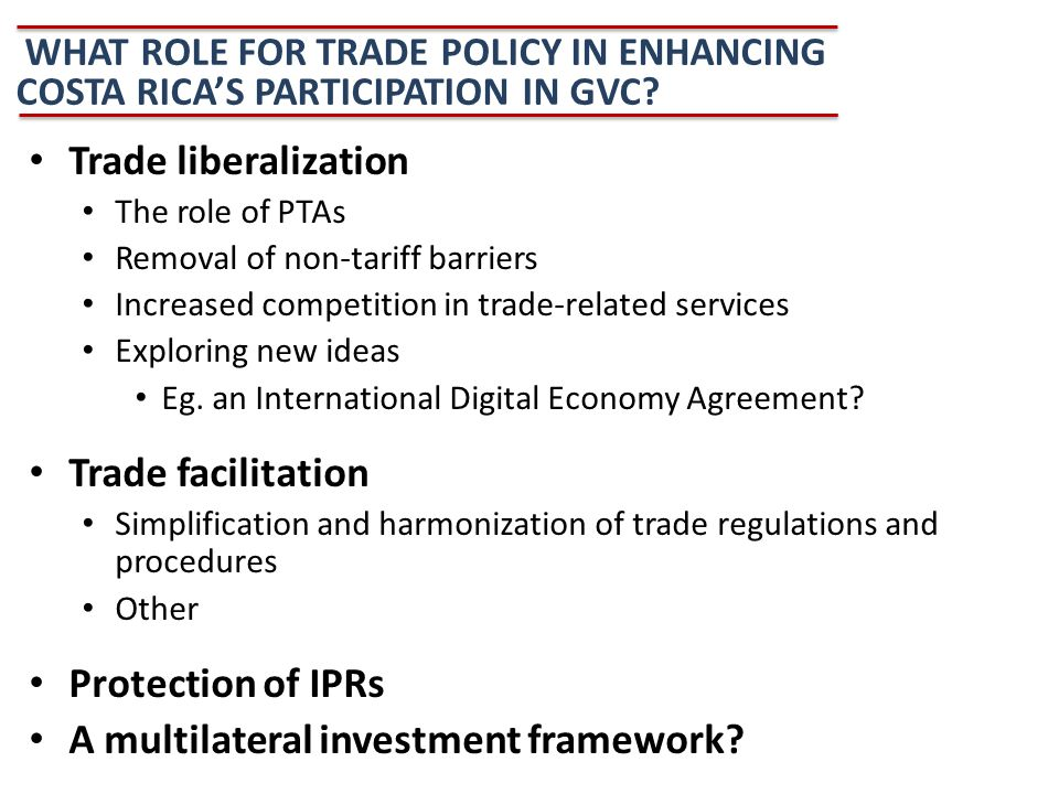Trade liberalization The role of PTAs Removal of non-tariff barriers Increased competition in trade-related services Exploring new ideas Eg.