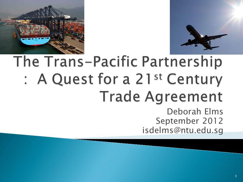 Deborah Elms September 2012 isdelms@ntu.edu.sg 1