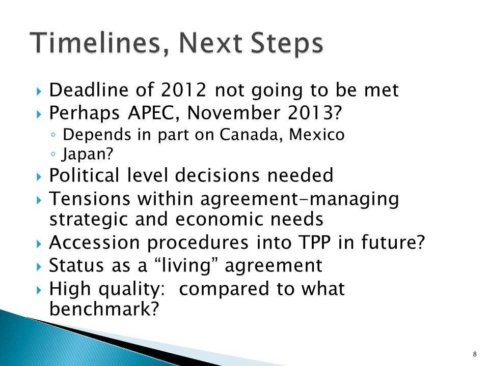 Deadline of 2012 not going to be met Perhaps APEC, November 2013.