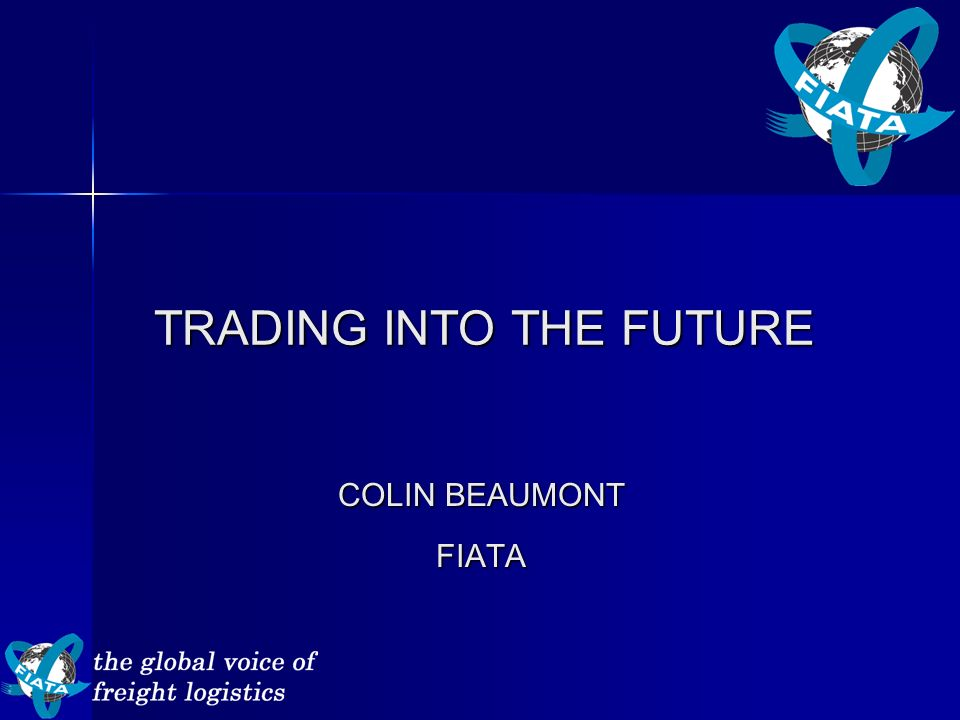 TRADING INTO THE FUTURE COLIN BEAUMONT FIATA