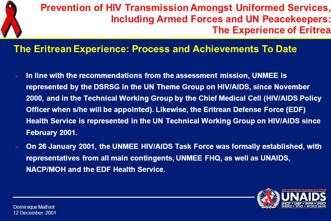 There should be clear guidelines on the responsibility for HIV orientation of peacekeepers, the role of the local UN Resident Coordination system, the provision and procurement of condoms, and for continuous awareness efforts and monitoring.