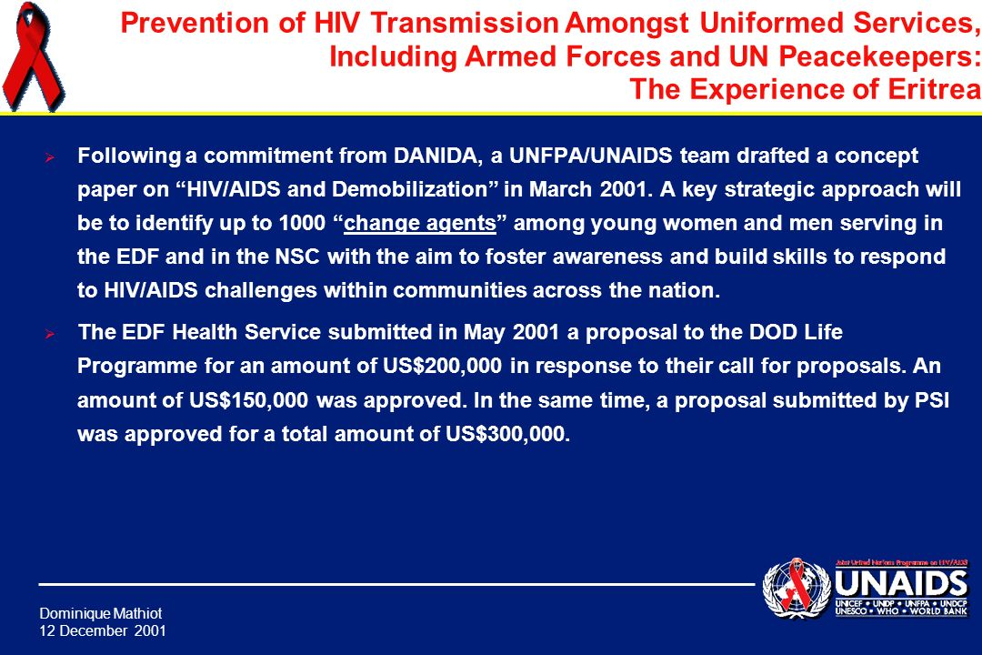 Dominique Mathiot 12 December 2001 Prevention of HIV Transmission Amongst Uniformed Services, Including Armed Forces and UN Peacekeepers: The Experien