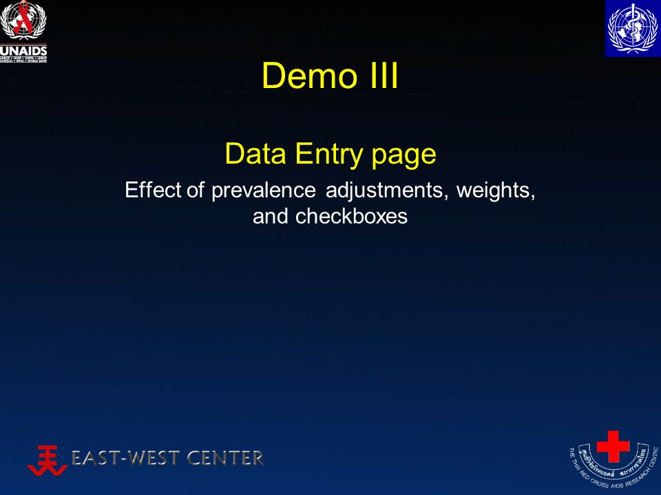 Demo III Data Entry page Effect of prevalence adjustments, weights, and checkboxes