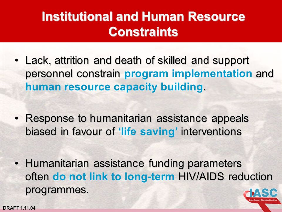 DRAFT 1.11.04 Lack, attrition and death of skilled and support personnel constrain and.Lack, attrition and death of skilled and support personnel constrain program implementation and human resource capacity building.