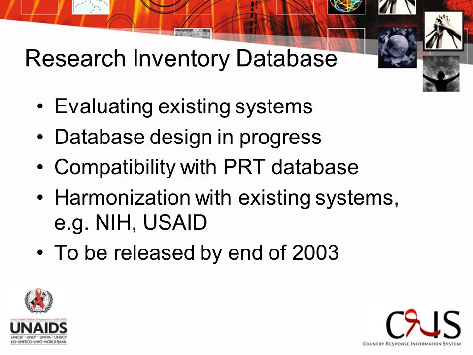 Research Inventory Database Evaluating existing systems Database design in progress Compatibility with PRT database Harmonization with existing systems, e.g.