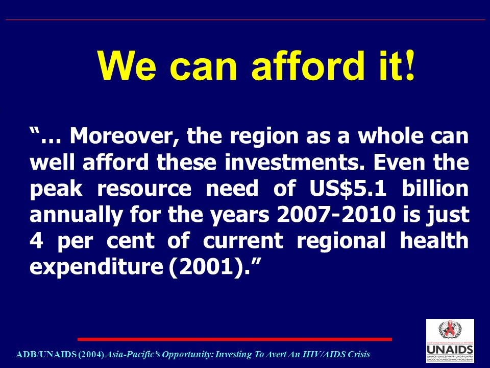 We can afford it . … Moreover, the region as a whole can well afford these investments.