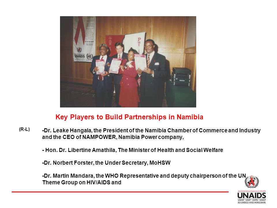 -Dr. Leake Hangala, the President of the Namibia Chamber of Commerce and Industry and the CEO of NAMPOWER, Namibia Power company, - Hon. Dr. Libertine