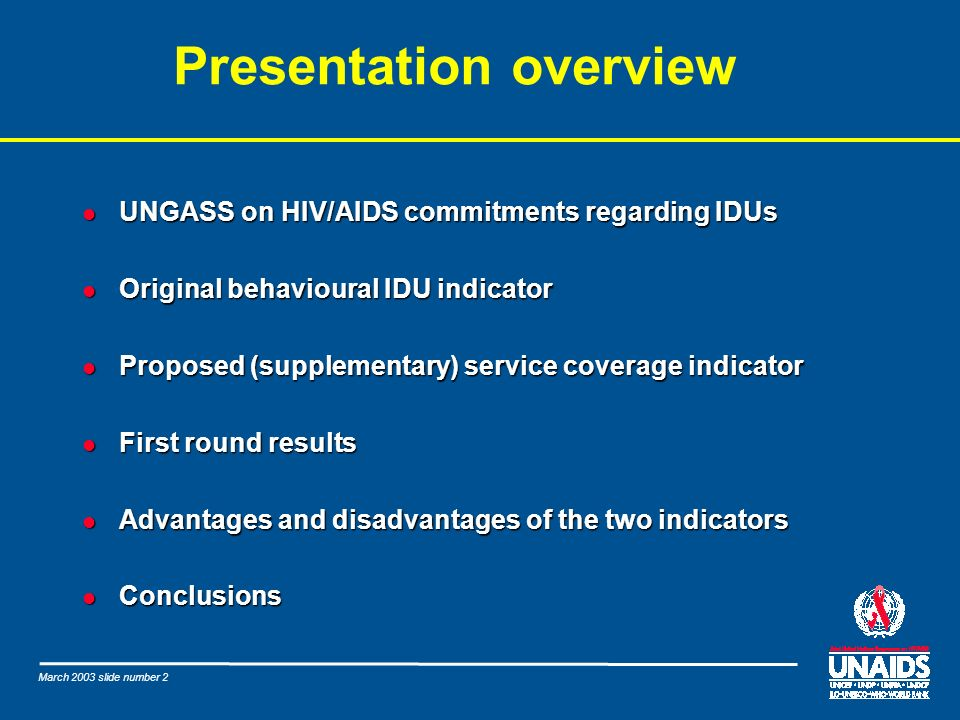 March 2003 slide number 2 Presentation overview l UNGASS on HIV/AIDS commitments regarding IDUs l Original behavioural IDU indicator l Proposed (suppl