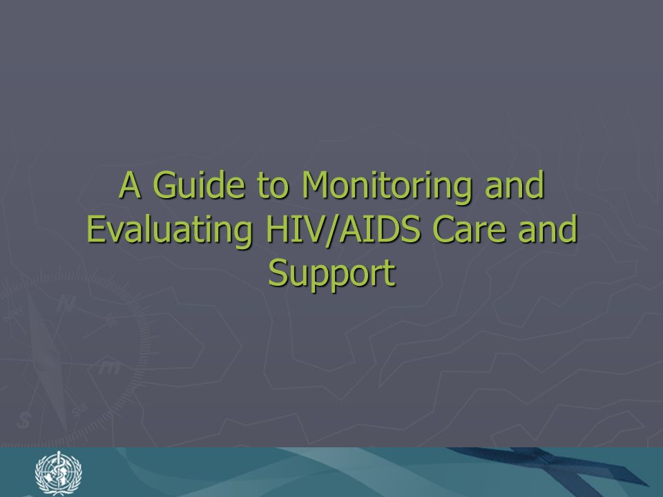 A Guide to Monitoring and Evaluating HIV/AIDS Care and Support