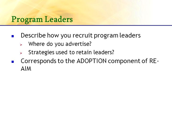 Program Leaders Describe how you recruit program leaders Where do you advertise.