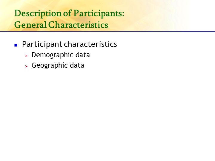Description of Participants: General Characteristics Participant characteristics Demographic data Geographic data