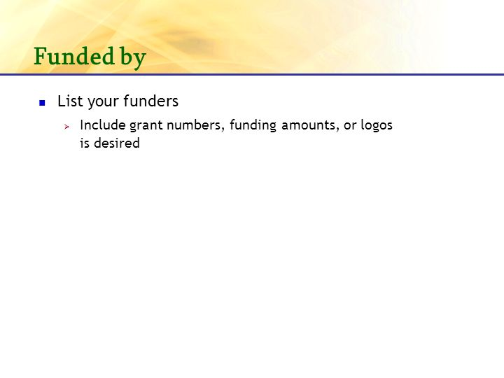 Funded by List your funders Include grant numbers, funding amounts, or logos is desired