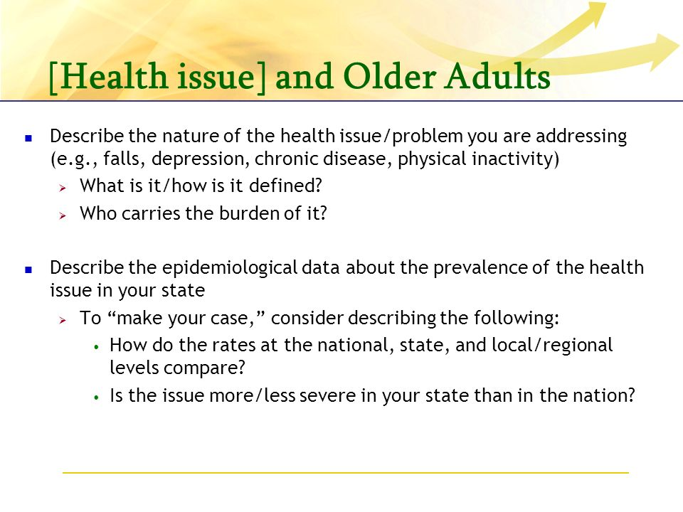 [Health issue] and Older Adults Describe the nature of the health issue/problem you are addressing (e.g., falls, depression, chronic disease, physical inactivity) What is it/how is it defined.