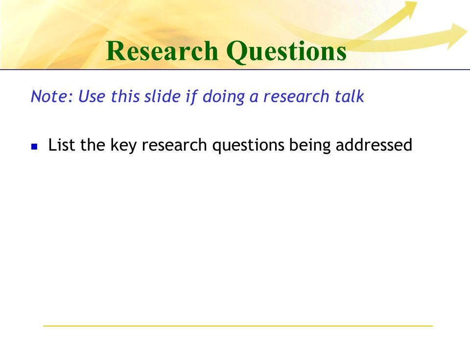 Research Questions Note: Use this slide if doing a research talk List the key research questions being addressed
