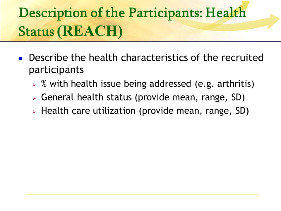 Description of the Participants: Health Status (REACH) Describe the health characteristics of the recruited participants % with health issue being addressed (e.g.