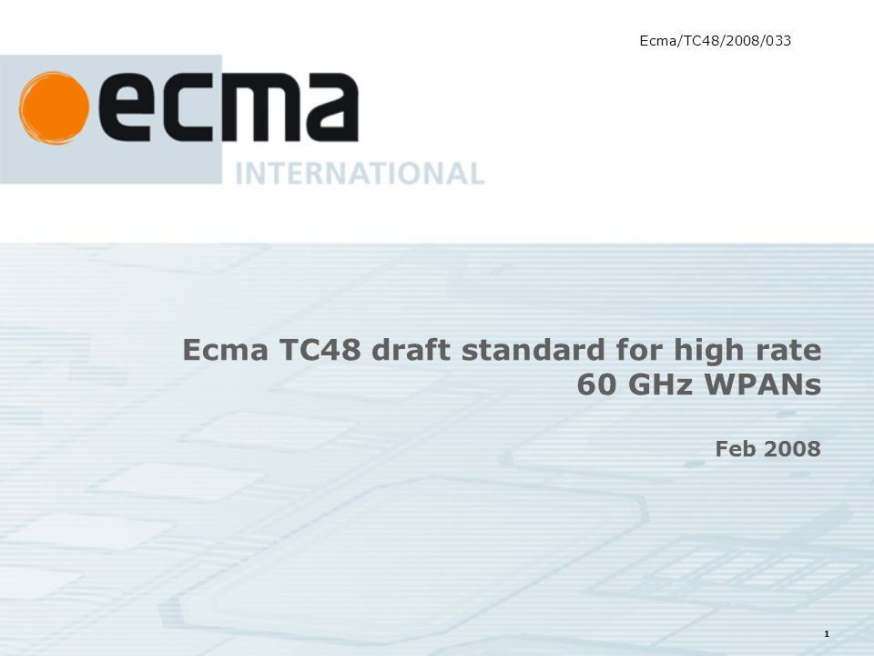 1 Ecma TC48 draft standard for high rate 60 GHz WPANs Feb 2008 Ecma/TC48/2008/033