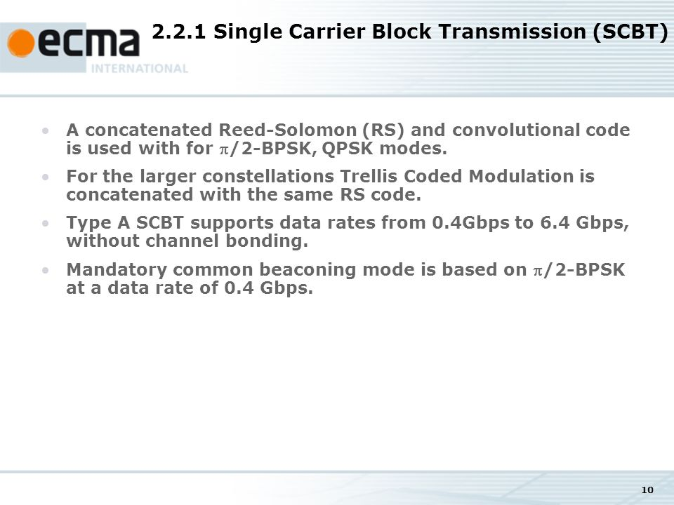 10 2.2.1 Single Carrier Block Transmission (SCBT) A concatenated Reed-Solomon (RS) and convolutional code is used with for /2-BPSK, QPSK modes.