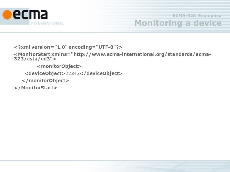 ECMA-323 Examples: Monitoring a device 22343