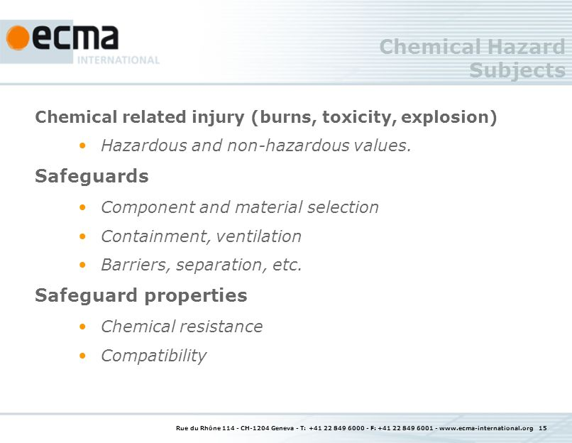 Rue du Rhône CH-1204 Geneva - T: F: Chemical Hazard Subjects Chemical related injury (burns, toxicity, explosion) Hazardous and non-hazardous values.